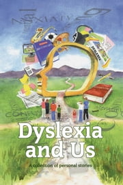 Dyslexia and Us - A collection of personal stories ebook by Susie Agnew