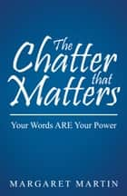 The Chatter that Matters ebook by Margaret Martin