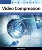 Real World Video Compression ebook by Andy Beach