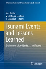 Tsunami Events and Lessons Learned - Environmental and Societal Significance ebook by Yev Kontar,Tomoyuki Takahashi,Vincente Santiago-Fandino