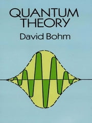 Quantum Theory ebook by David Bohm