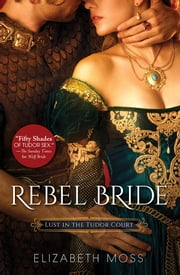 Rebel Bride ebook by Elizabeth Moss