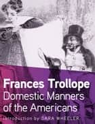 Domestic Manners of the Americans ebook by Frances Trollope, Sara Wheeler