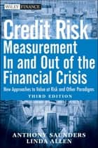 Credit Risk Management In and Out of the Financial Crisis - New Approaches to Value at Risk and Other Paradigms ebook by Anthony Saunders, Linda Allen