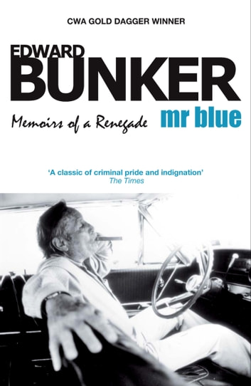 Mr Blue: Memoirs of a Renegade ebook by Edward Bunker