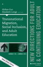 Transnational Migration, Social Inclusion, and Adult Education ebook by Shibao Guo,Elizabeth Lange