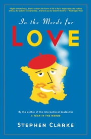 In the Merde for Love ebook by Stephen Clarke