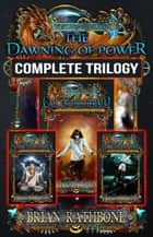 The Dawning of Power Trilogy - The World of Godsland, #1 ebook by Brian Rathbone