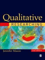 Qualitative Researching ebook by Dr Jennifer Mason
