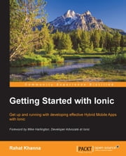 Getting Started with Ionic ebook by Rahat Khanna