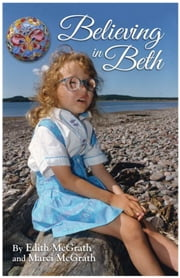 Believing In Beth ebook by Edith McGrath,Marci McGrath