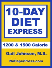 10-Day Diet Express ebook by Gail Johnson, M.S.