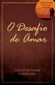 O Desafio de Amar ebook by ALEX KENDRICK, STEPHEN KENDRICK