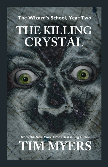 Wizard's School: Year 2, The Killing Crstyal ebook by Tim Myers