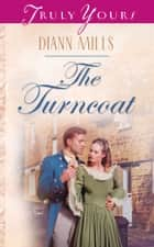 The Turncoat ebook by DiAnn Mills