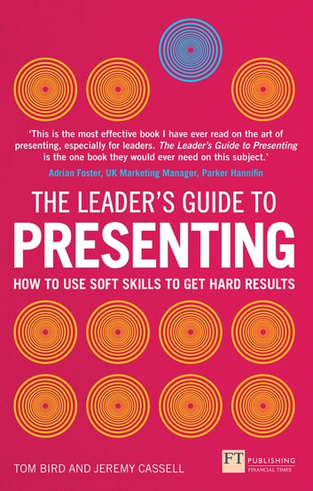 The Leader's Guide to Presenting eBook by Tom Bird,Jeremy Cassell