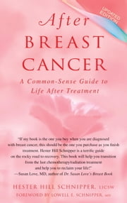 After Breast Cancer - A Common-Sense Guide to Life After Treatment ebook by Hester Hill Schnipper, LICSW