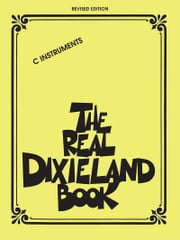 The Real Dixieland Book Songbook - C Instruments ebook by Hal Leonard Corp.,Robert Rawlins