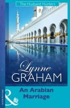 An Arabian Marriage (Mills & Boon Modern) ebook by Lynne Graham