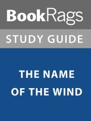 Summary & Study Guide: The Name of the Wind ebook by BookRags