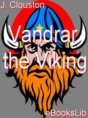 Vandrar the Viking ebook by Clouston, J Storer