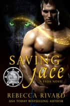 Saving Jace - A Fada Novel ebook by Rebecca Rivard