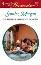 The Italian's Passionate Proposal ebook by Sarah Morgan