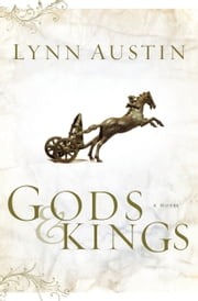 Gods and Kings (Chronicles of the Kings Book #1) - A Novel ebook by Lynn Austin