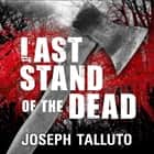 Last Stand of the Dead audiobook by Joseph Talluto