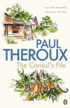 The Consul's File eBook by Paul Theroux