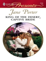 King of the Desert, Captive Bride - A Contemporary Royal Virgin Romance ebook by Jane Porter