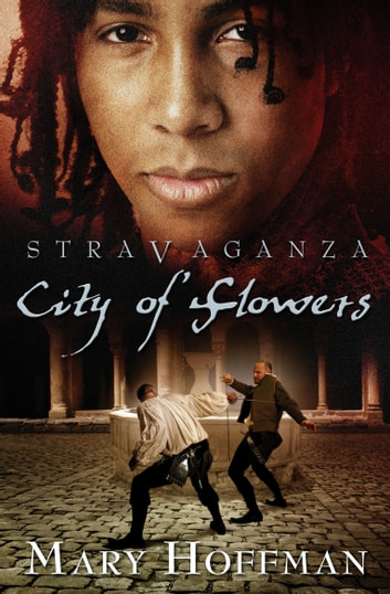Stravaganza: City of Flowers ebook by Mary Hoffman