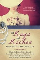 Of Rags and Riches Romance Collection - Nine Stories of Poverty and Opulence During the Gilded Age ekitaplar by Susanne Dietze, Michelle Griep, Anne Love,...