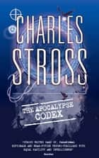 The Apocalypse Codex - Book 4 in The Laundry Files ebook by Charles Stross