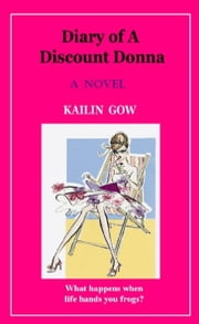 Diary of a Discount Donna: A Novel ebook by Gow, Kailin