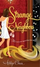 Strange Neighbors ebook by Ashlyn Chase