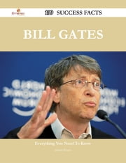 Bill Gates 199 Success Facts - Everything you need to know about Bill Gates ebook by Daniel Waters