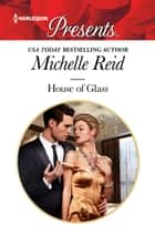 House of Glass - A Virgin Romance ebook by Michelle Reid