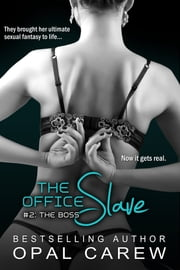 The Office Slave #2: The Boss ebook by Opal Carew