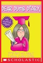 Dear Dumb Diary #8: It's Not My Fault I Know Everything ebook by Jim Benton