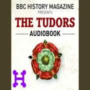 The Tudors (BBC History Magazine) audiobook by Dr David Musgrove