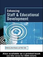 Enhancing Staff and Educational Development ebook by David Baume, Peter Kahn