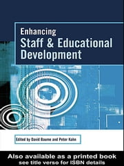 Enhancing Staff and Educational Development ebook by David Baume,Peter Kahn