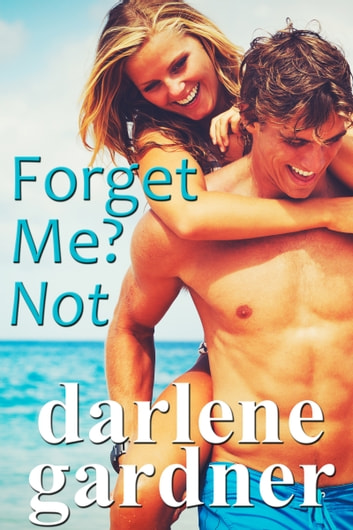 Forget Me? Not ebook by Darlene Gardner