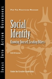 Social Identity: Knowing Yourself, Leading Others (French) ebook by Hannum, M. Kelly