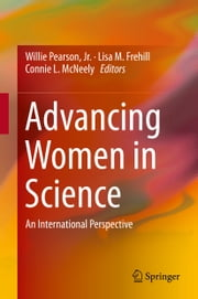 Advancing Women in Science - An International Perspective ebook by Willie Pearson,Lisa M. Frehill,Connie L. McNeely