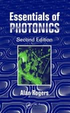 Essentials of Photonics 電子書籍 by Alan Rogers