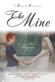 The Mine - Two Journeys to Happiness ebook by Mazi Mcburnie