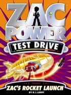 Zac Power Test Drive: Zac's Rocket Launch ebook by H. I. Larry