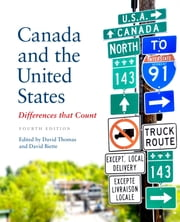 Canada and the United States - Differences that Count, Fourth Edition ebook by David M. Thomas,David N. Biette